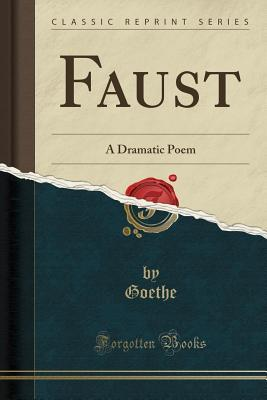Faust: A Dramatic Poem