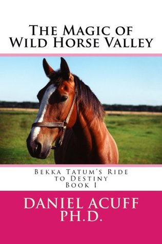 The Magic of Wild Horse Valley