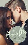Breathe Again by Katie Weber