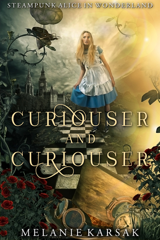 Curiouser and Curiouser by Melanie Karsak