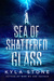 A Sea of Shattered Glass by Kyla Stone