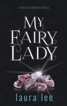 My Fairy Lady (Karli Lane, #2.5)