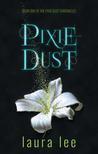 Pixie Dust (Pixie Dust Chronicles, #1)