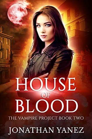 House of Blood (The Vampire Project #2)
