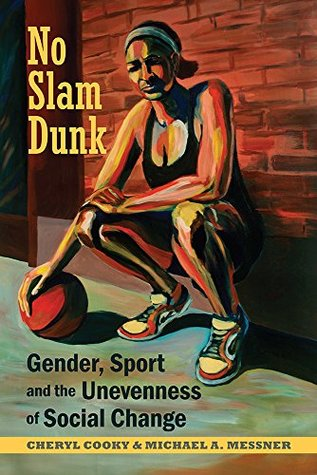 No Slam Dunk: Gender, Sport and the Unevenness of Social Change