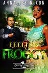 Feeling Froggy by Annalise Nixon