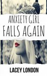 Anxiety Girl Falls Again by Lacey London