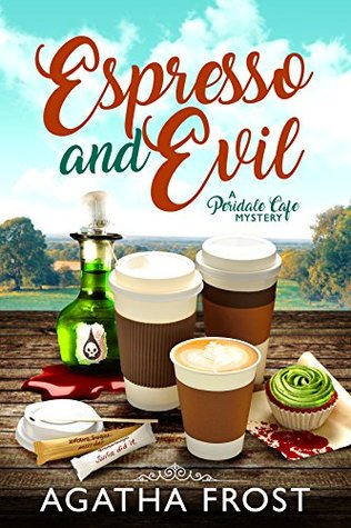 Espresso and Evil (Peridale Cafe Mystery #6)