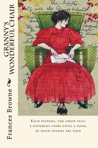 Granny's Wonderful Chair: From the Story by Frances Browne