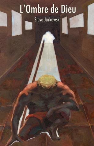 L'Ombre de Dieu by Steve Jackowski