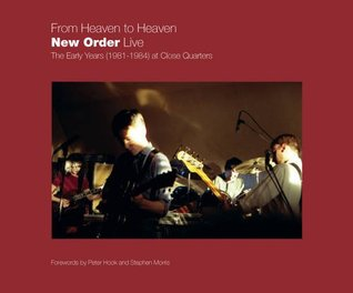 From Heaven to Heaven - New Order Live: The Early Years (1981-1984) at Close Quarters