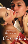 Očarený lord by Tracy Anne Warren