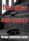 Destructive Interference (Paranormal Tales From Wales)