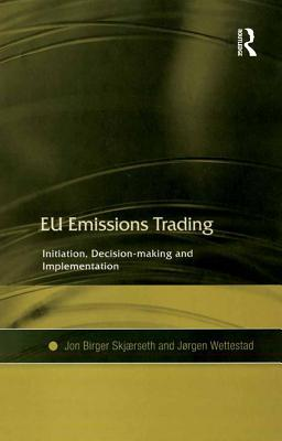 Eu Emissions Trading Initiation Decision Making and Implementation