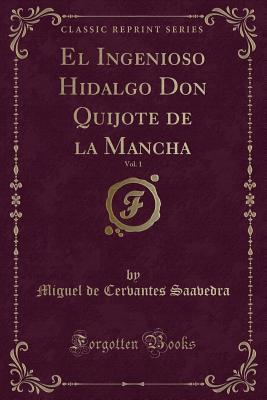 El Ingenioso Hidalgo Don Quijote de la Mancha, Vol. 1
