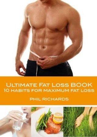 Ultimate Fat Loss Book: 10 Habits for Maximum Fat Loss