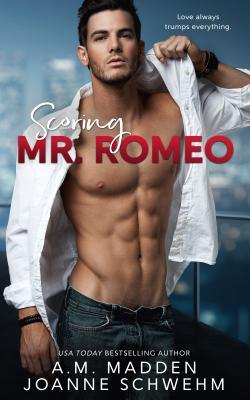 Scoring Mr. Romeo by Joanne Schwehm