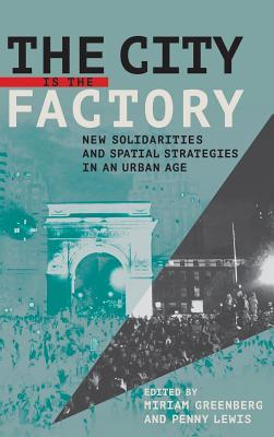 the-city-is-the-factory-new-solidarities-and-spatial-strategies-in-an-urban-age