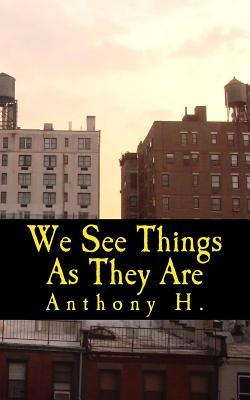 We See Things as They Are