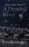 A Divided River (Tales From Vasini #1)