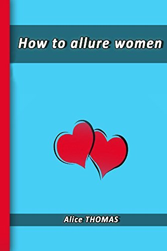 How to allure women