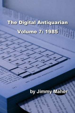 The Digital Antiquarian Volume 7: 1985
