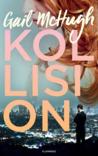 Kollision by Gail McHugh