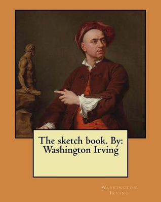The Sketch Book. by: Washington Irving