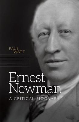 ernest-newman-a-critical-biography