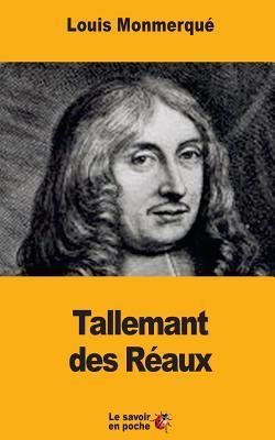 Tallemant Des Reaux: Sa Vie Et Ses Memoires