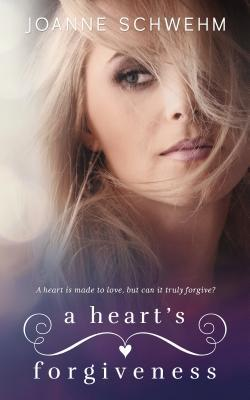 Ebook A Heart's Forgiveness: A Chance Novel by Joanne Schwehm read!