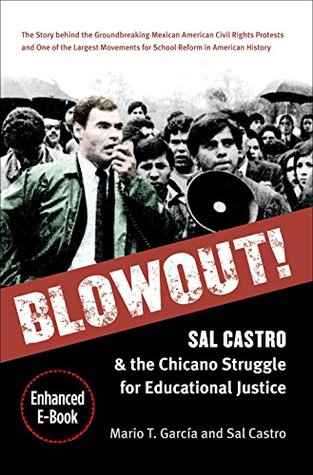 Blowout!, Enhanced Ebook: Enhanced ebook with video and audio - Sal Castro and the Chicano Struggle for Educational Justice