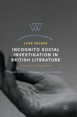 Incognito Social Investigation in British Literature: Certainties in Degradation