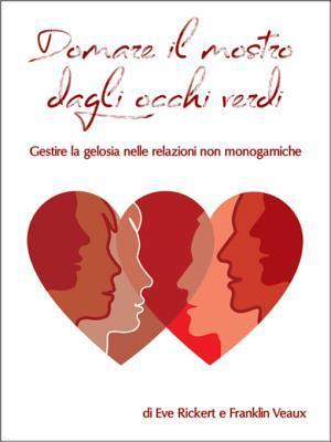 Domare Il Mostro Dagli Occhi Verdi: Gestire La Gelosia Nelle Relazioni Non Monogamiche