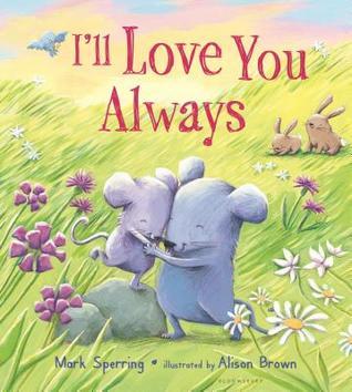I'll Love You Always por Mark Sperring, Alison Brown
