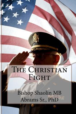 The Christian Fight: Fighting the Good Fight of Faith