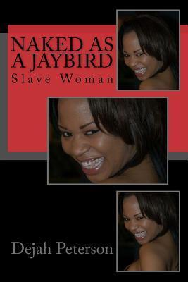 Naked as a Jaybird: Slave Woman