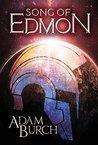 Song of Edmon by Adam Burch