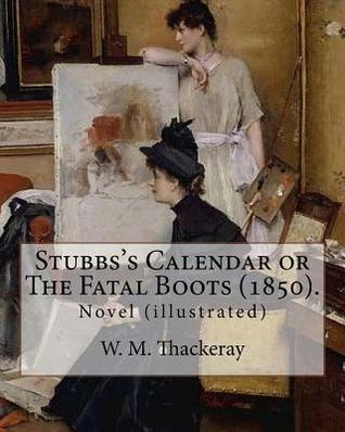 Stubbs's Calendar or the Fatal Boots