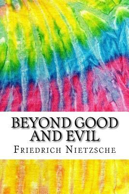 Beyond Good and Evil: Includes MLA Style Citations for Scholarly Secondary Sources, Peer-Reviewed Journal Articles and Critical Essays