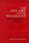 The New York Little Renaissance: Iconoclasm, Modernism, and Nationalism in American Culture, 1908-1917