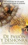 De pasión y deshonra: Una fascinante historia ambientada en las colonias españolas de Asia en el s.XVII. Romance histórico