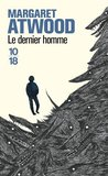 Le Dernier Homme by Margaret Atwood