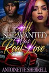 All She Wanted Was Real Love by Antoinette Sherell