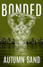 Bonded (A Twisted Hearts Love Story book 3)
