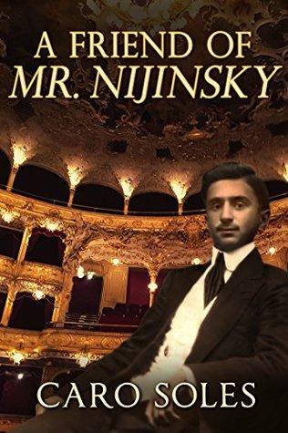 A Friend of Mr. Nijinsky by Caro Soles