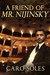 A Friend of Mr. Nijinsky