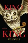 Kino and the King by Jen Angeli