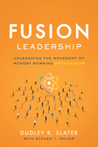 Fusion Leadership: UnleashingtheMovement of Monday Morning Enthusiasts