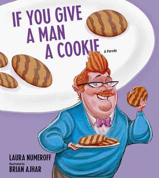 If You Give a Man a Cookie by Laura Joffe Numeroff
